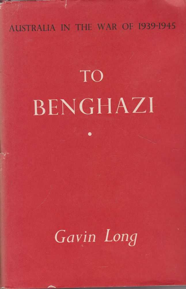 Image for To Benghazi [Australian In the War of 1939-1945]