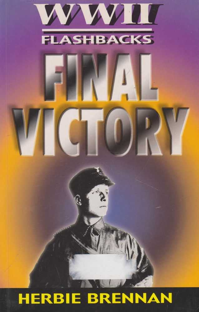 Image for WWII Flashbacks: Final Victory