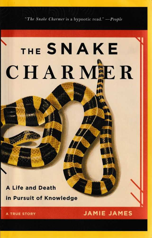 Image for The Snake Charmer: A Life and Death in Pursuit of Knowledge
