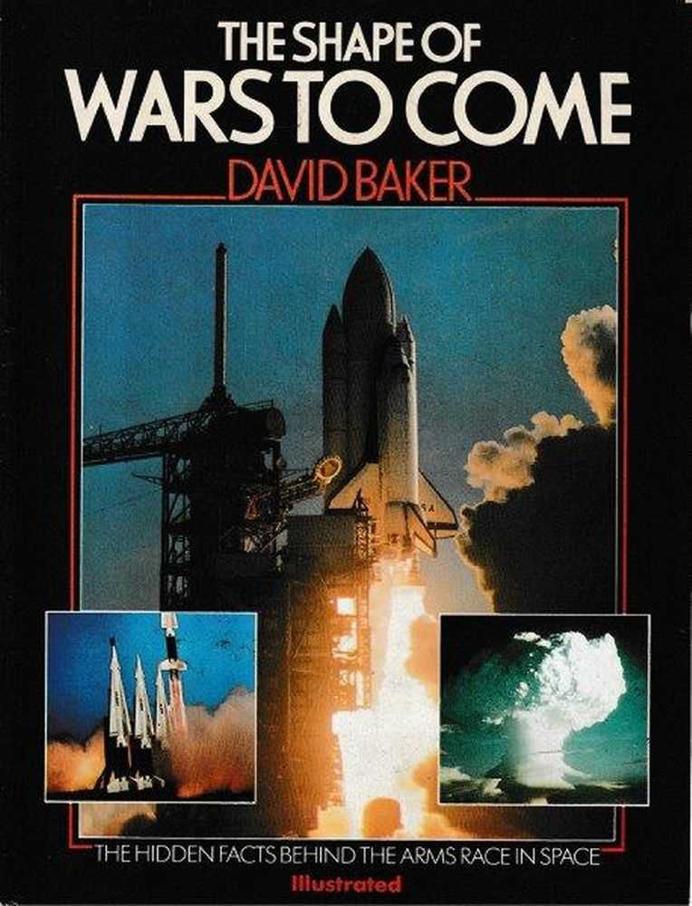 Image for The Shape Of Wars To Come - The Hidden Facts Behind The Arms Race In Space