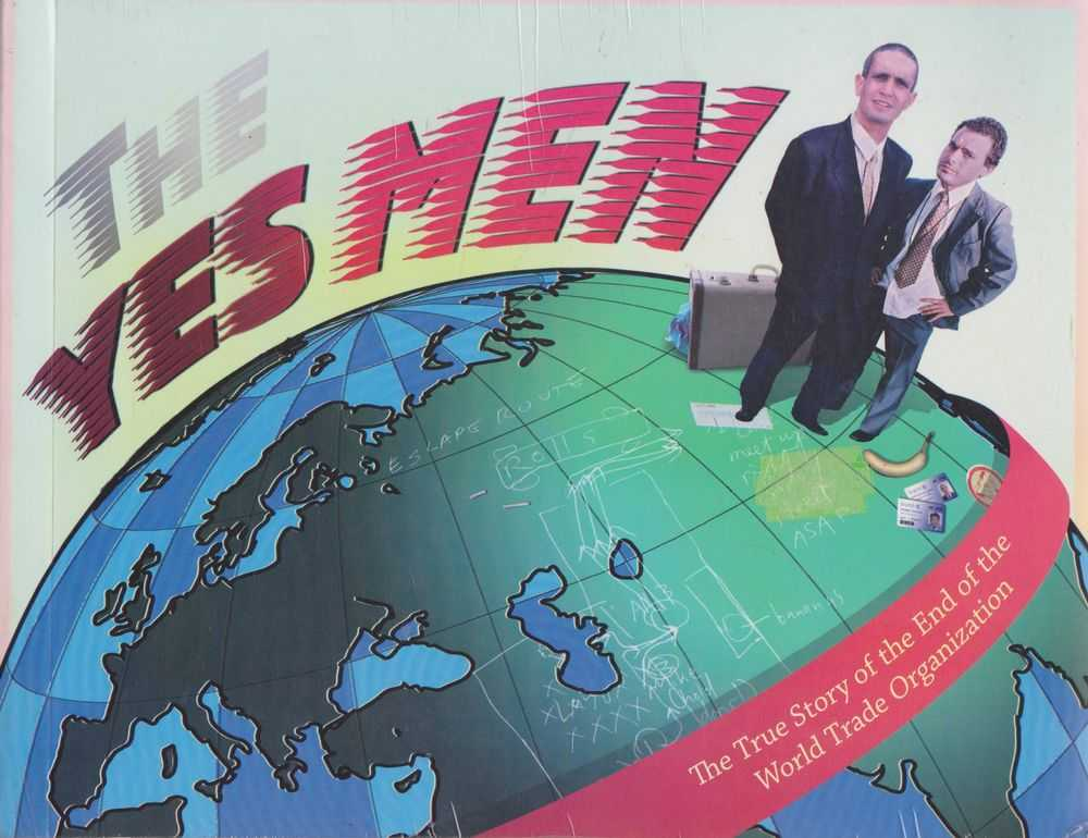 Image for The Yes Men: The True Story of the End of the World Trade Organization