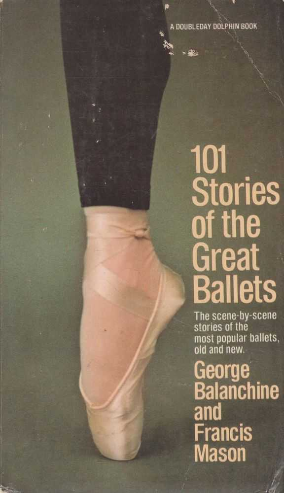 Image for 101 Stories of the Great Ballets: The Scene-By-Scene Stories of the Most Popular Ballets Old and New
