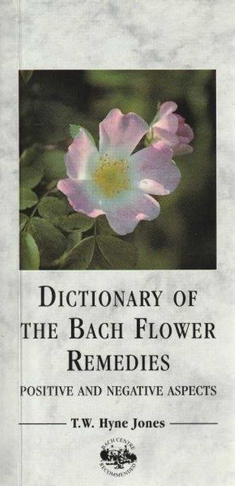Image for Dictionary Of The Bach Flower Remedies - Positive and Negative Aspects