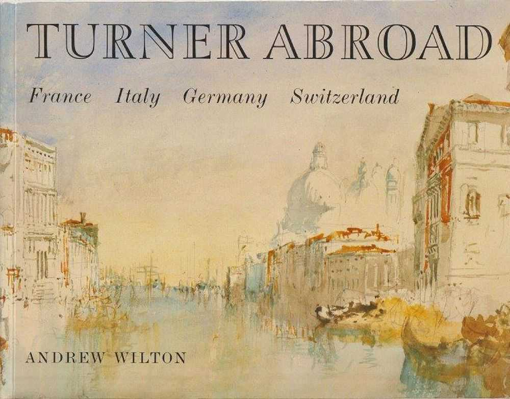 Image for Turner Abroad: France; Italy; Germany and Switzerland
