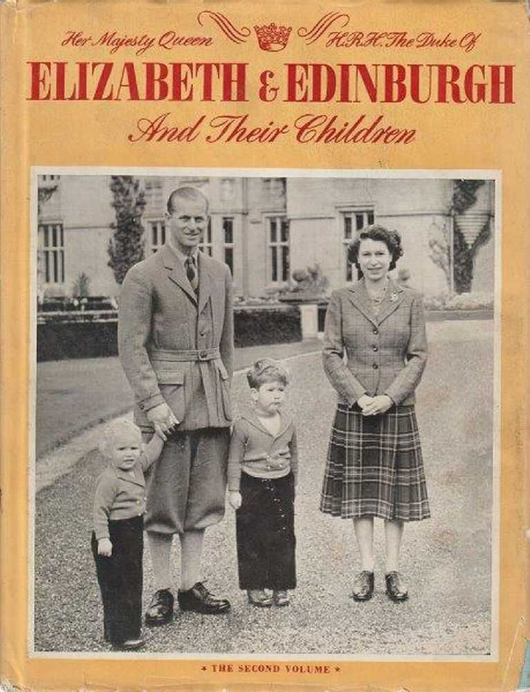Image for Her Majesty Queen Elizabeth and H.R.H The Duke Of Edinburgh And Their Children - Volume Two