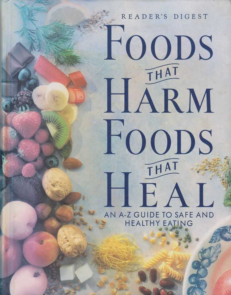 Image for Foods That Harm, Foods That Heal: An A-Z Guide to Safe and Healthy Eating