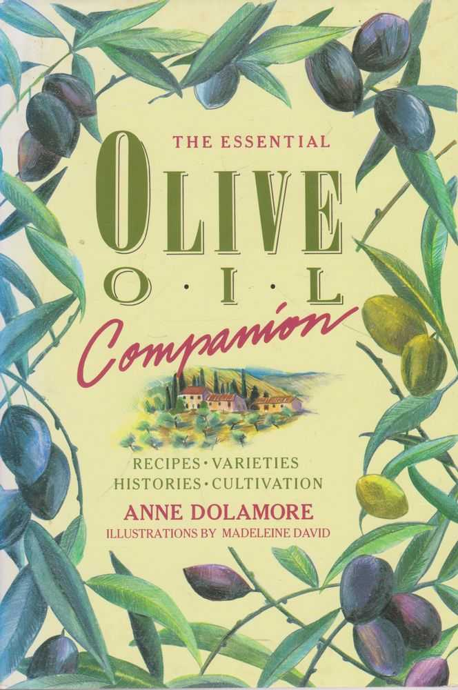 Image for The Essential Olive Oil Companion: Recipes, Varieties, Histories, Cultivation