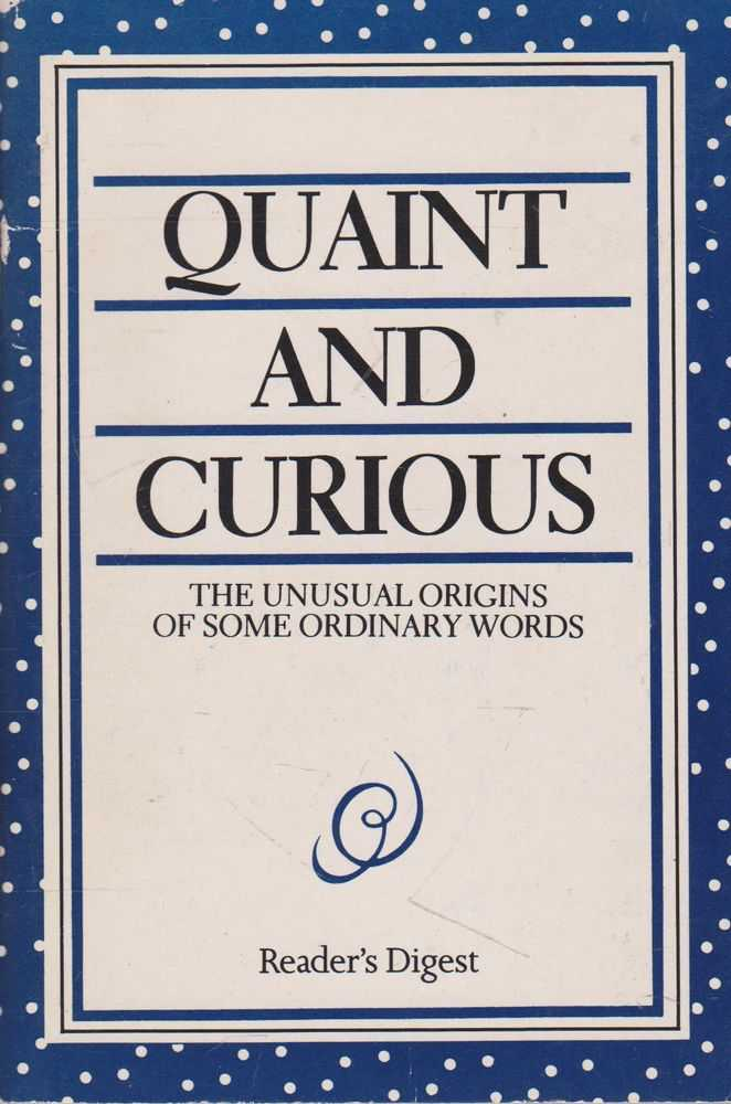 Image for Quaint and Curious: The Unusual Origins of some Ordinary Words