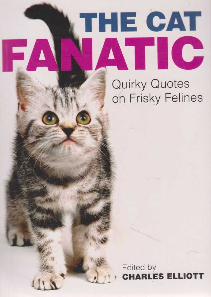 Image for The Cat Fanatic: Quirky Quotes on Frisky Felines