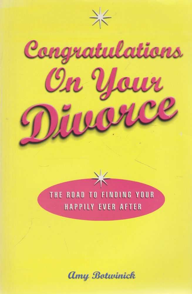 Image for Congratulations on Your Divorce: The Road to Finding Your Happily Ever After