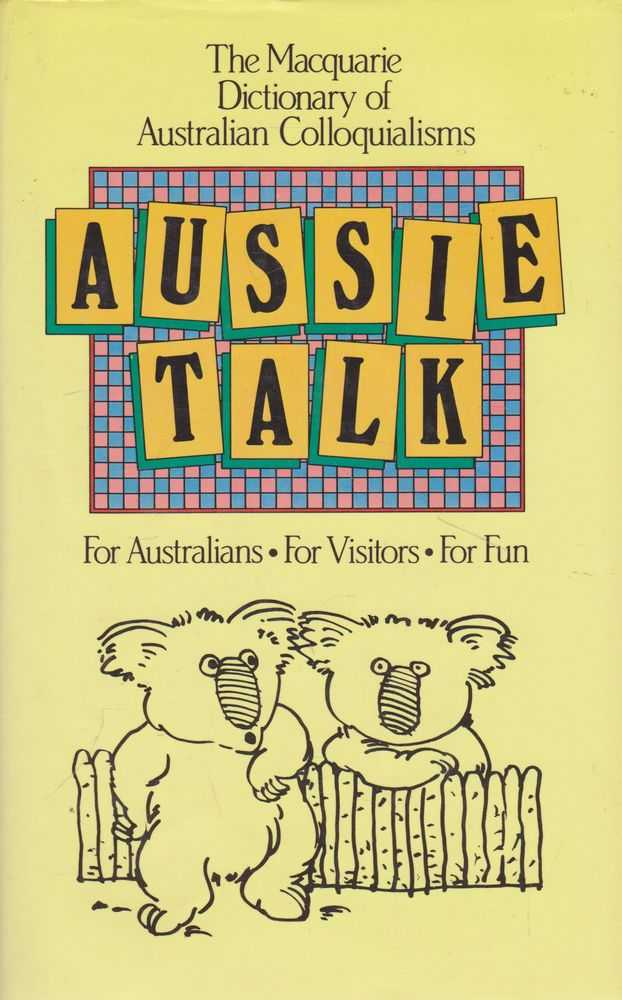 Image for Aussie Talk: The Macquarie Dictionary of Australian Colloquialisms