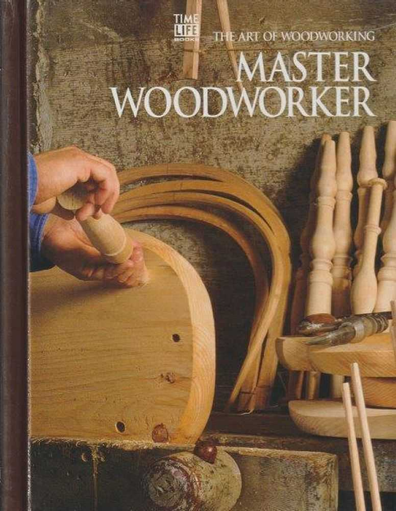 Image for The Art Of Woodworking - Master Woodworker
