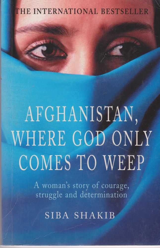 Image for Afghanistan, Where God Only Comes To Weep