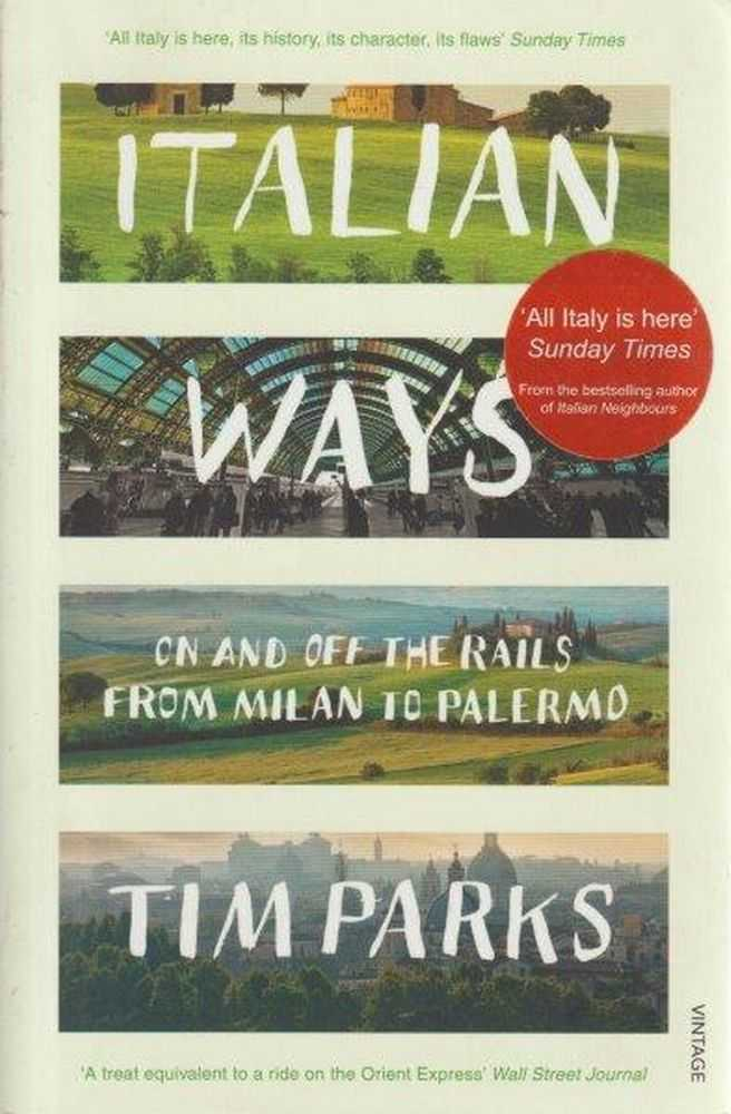 Image for Italian Ways: On and off the rails from Milan to Palermo