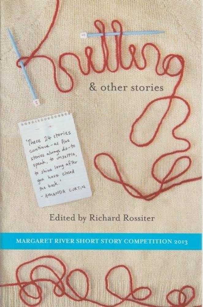 Image for Knitting and Other Stories : Margaret River Short Story Competition 2013