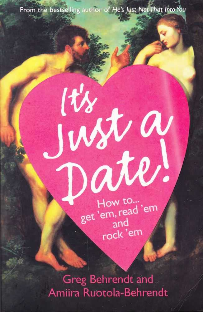 Image for it's Just a Date: How To....Get 'Em, read 'em and Rock 'em