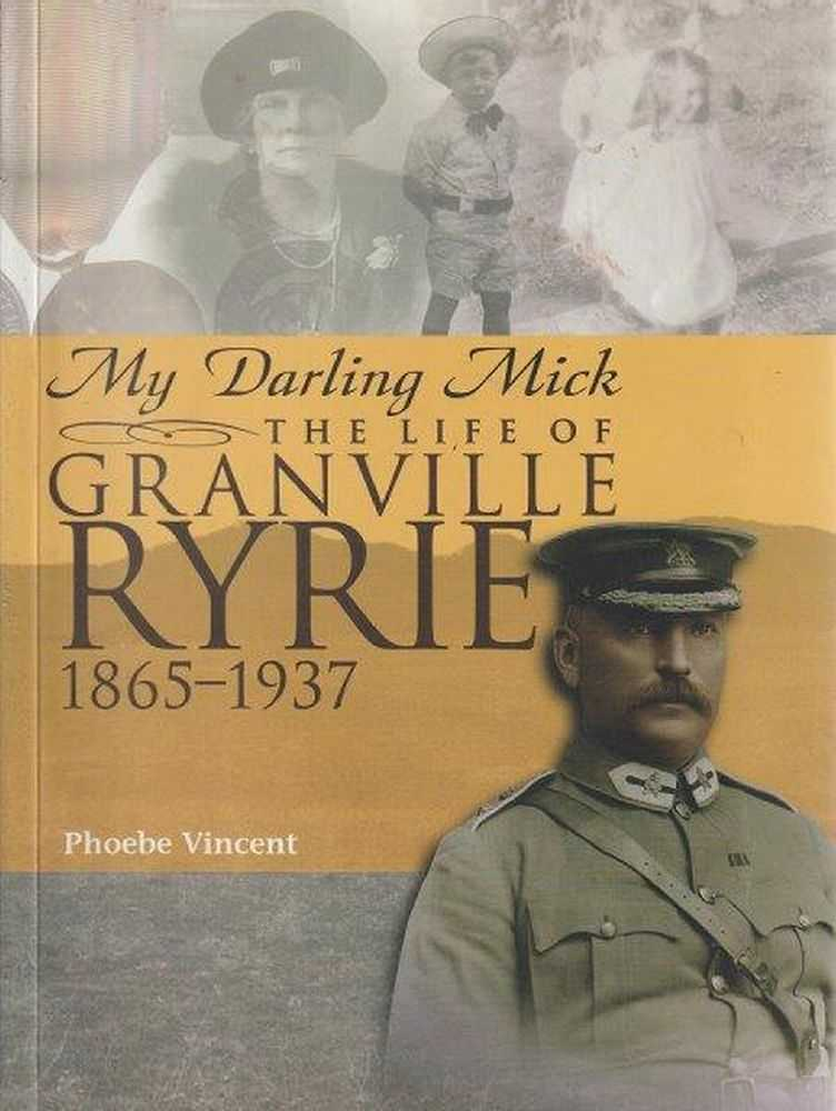 Image for My Darling Mick - The Life Of Granville Ryrie 1865-1937