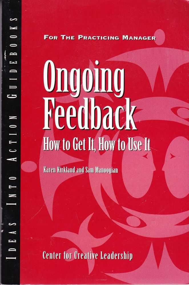 Image for Ongoing Feedback: How To Get It, How To Use It [An Ideas Into Action Guidebook]