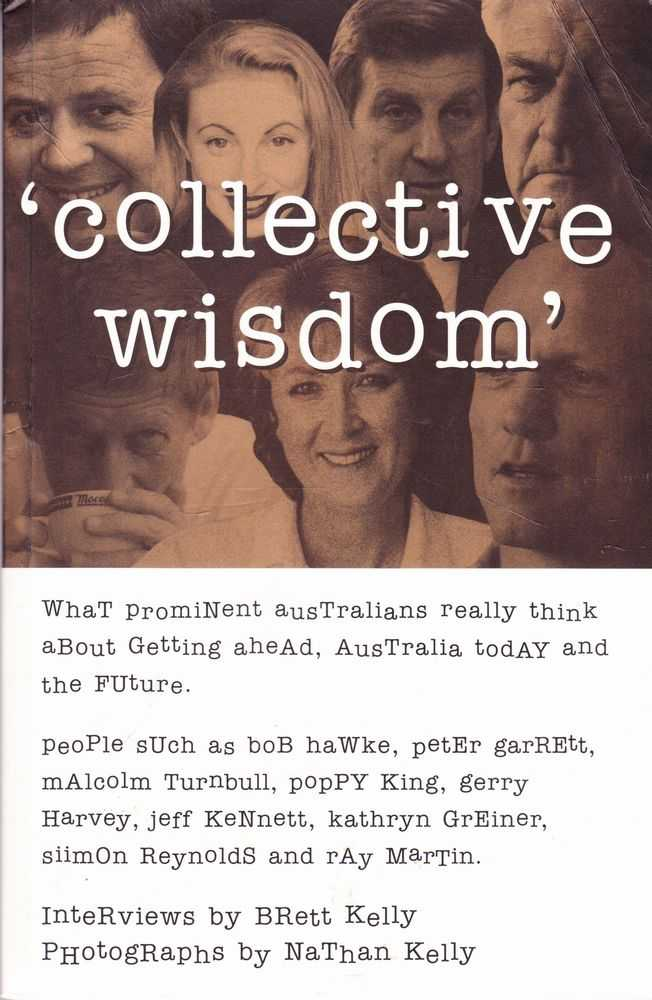 Image for Collective Wisdom: Interviews with Prominent Australians