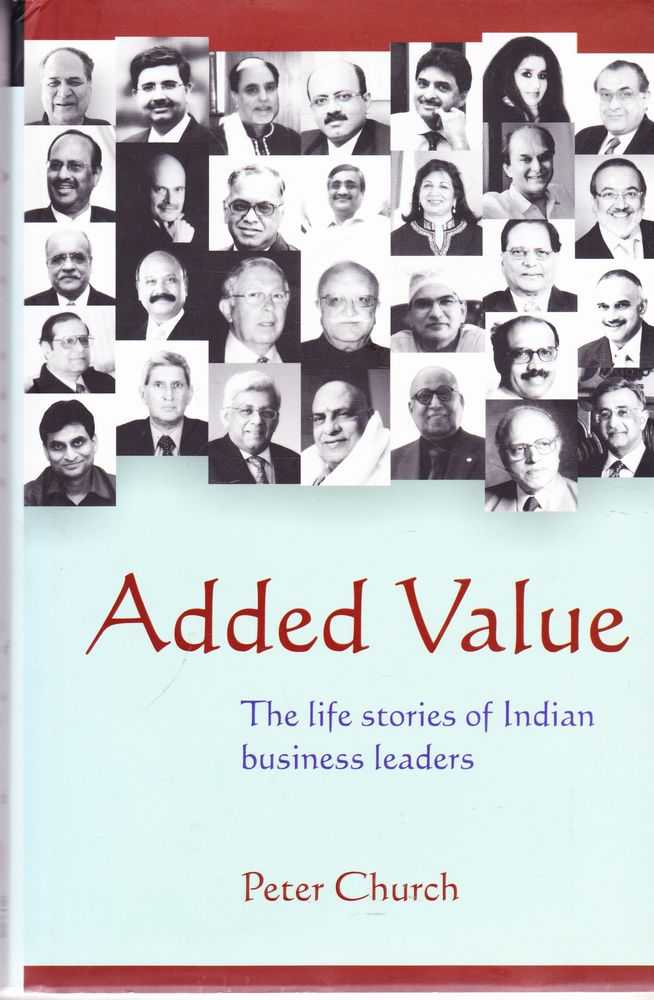 Image for Added Value: The Life Stories of Indian Business Leaders