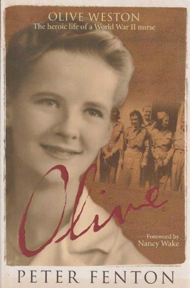 Image for Olive - Olive Weston The Heroic Life Of A World War II Nurse