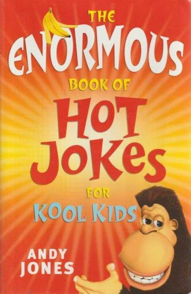 Image for The Enormous Book Of Hot Jokes For Kool Kids