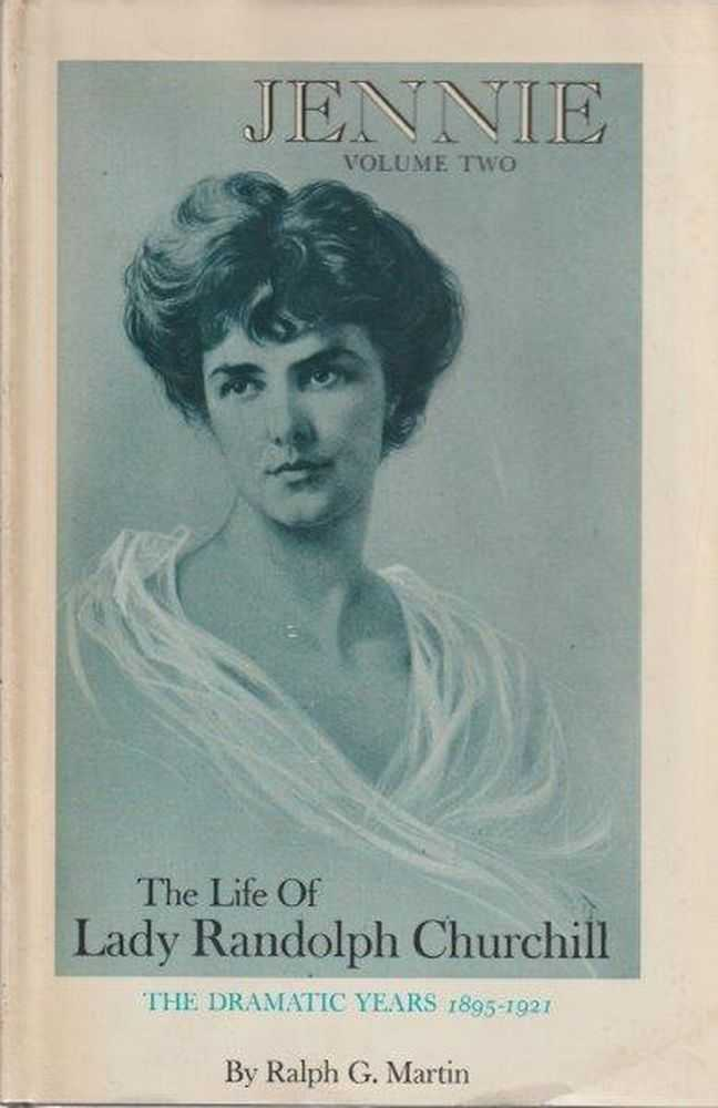 Image for Jennie Volume Two - The Life Of Lady Randolph Churchill - The Dramatic Years 1895-1921