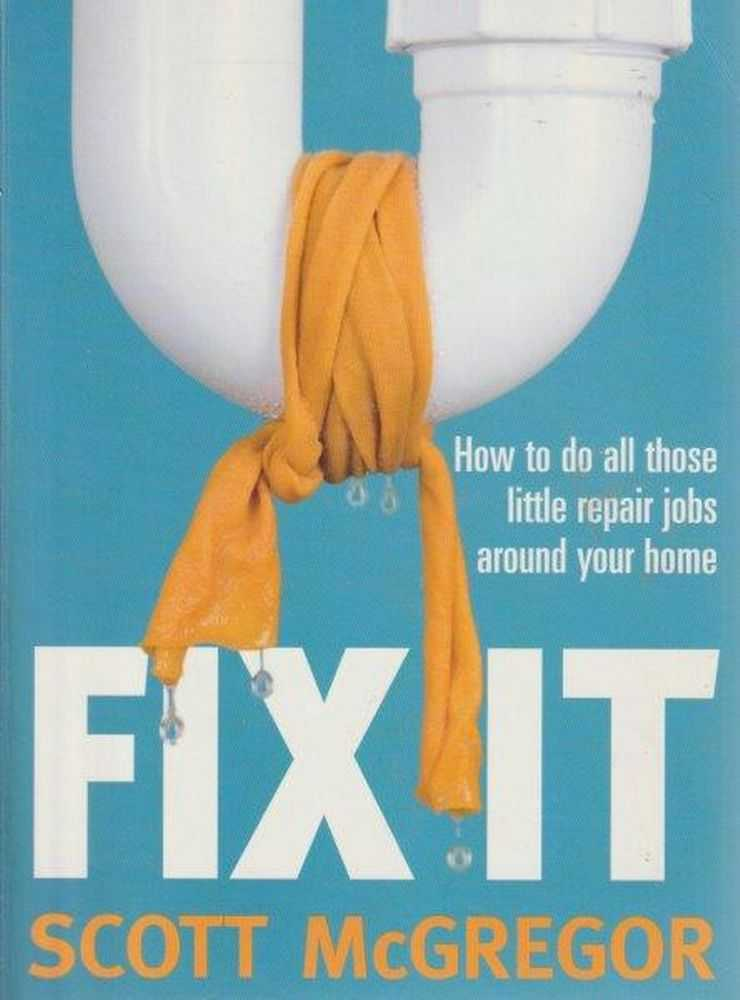Image for Fix It - How To Do All Those Little Repair Jobs Around Your Home