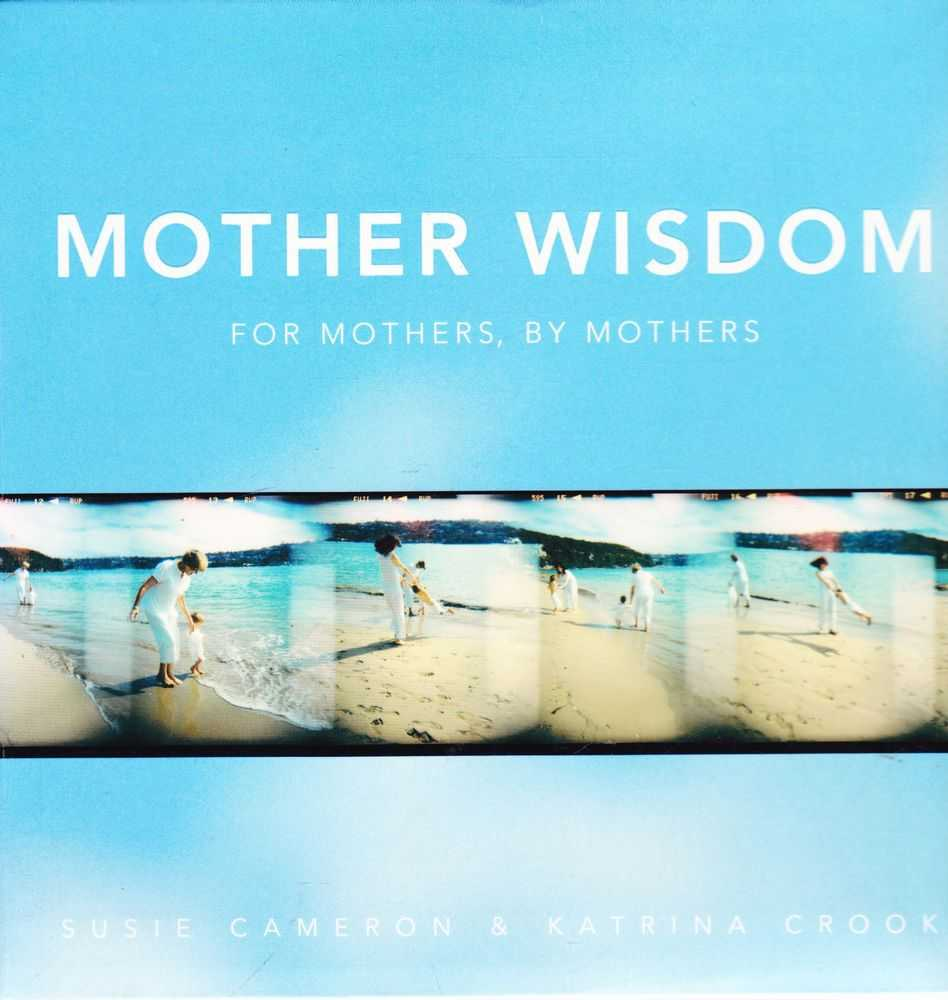 Image for Mother Wisdom: For Mothers, By Mothers