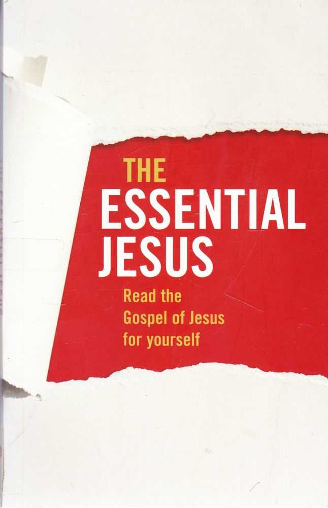 Image for The Essential Jesus: Read the Gospel of Jesus for Yourself