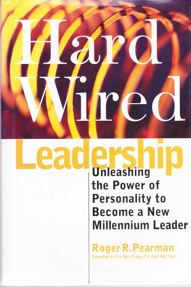 Image for Hard Wired Leadership: Unleashing the Power of Personality to Become a New Millennium Leader