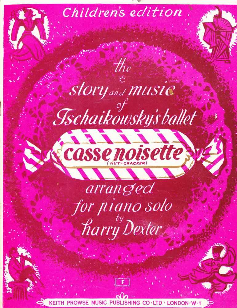 Image for The Story And Music of Tschaikowsky's Ballet Casse Noisette (Nut Cracker) - Arranged For Piano - Children's Edition