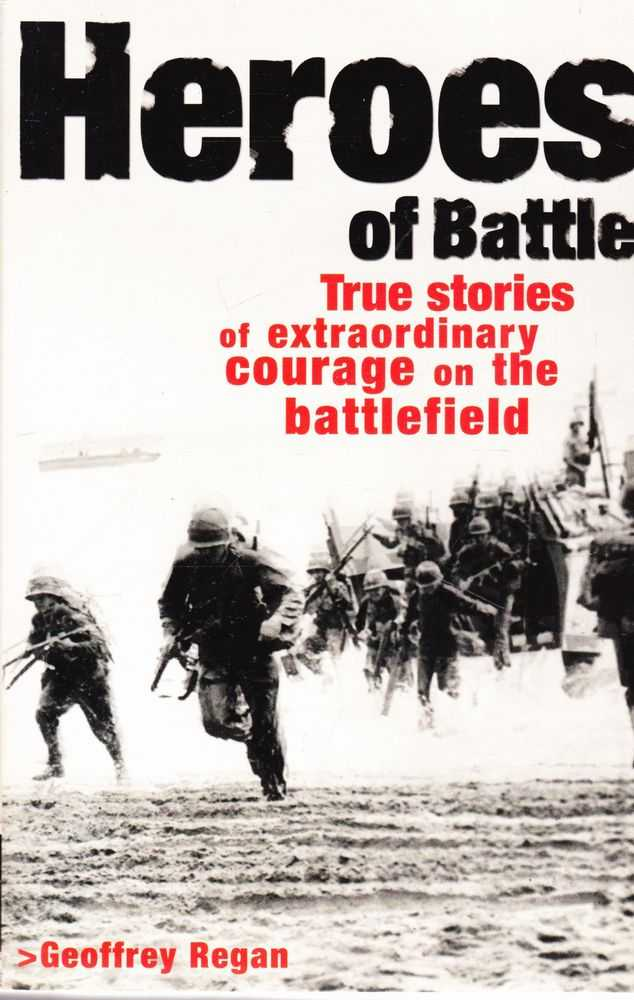 Image for Heroes of Battle: True Stories of Extraordinary Courage on the Battlefield