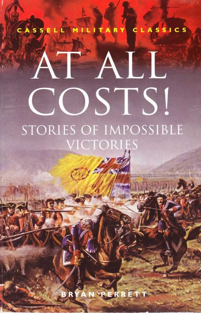 Image for At All Costs! Stories of Impossible Victories [Cassell Military Paperbacks]