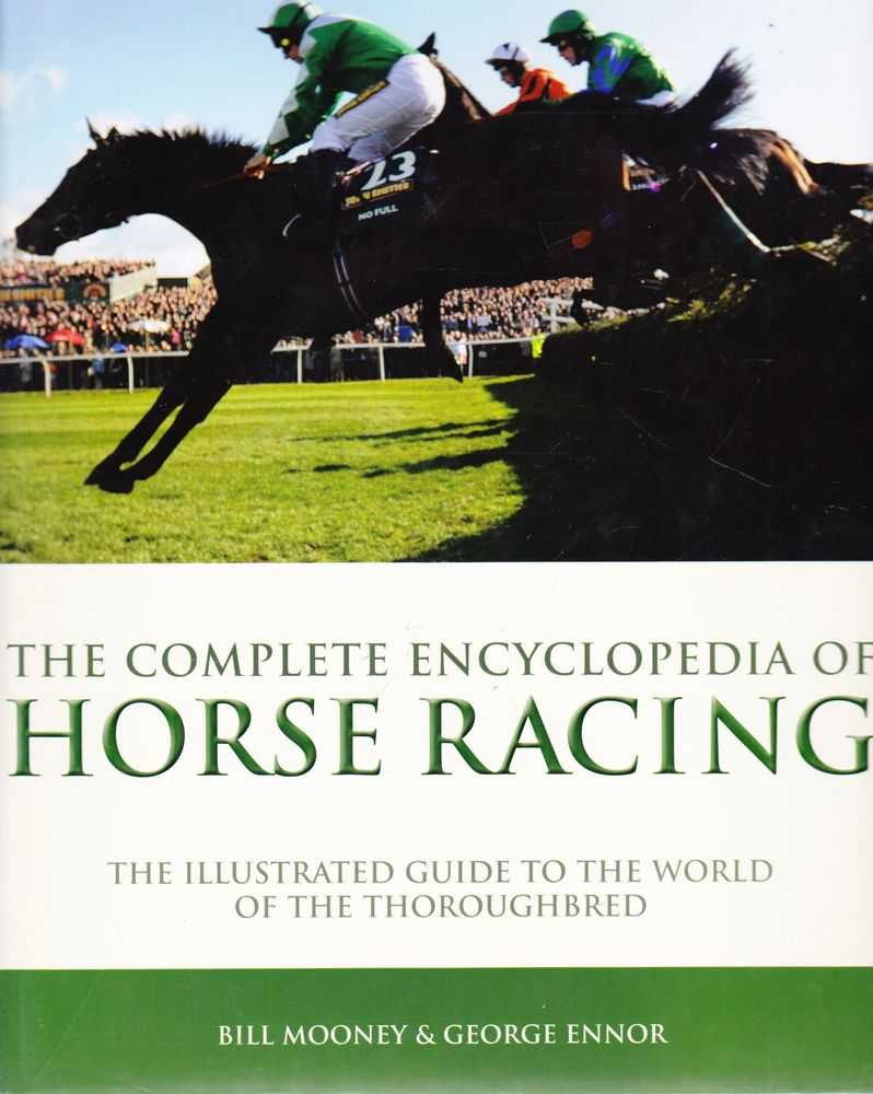 Image for The Complete Encyclopedia of Horse Racing: The Illustrated Guide to the World of the Thoroughbred