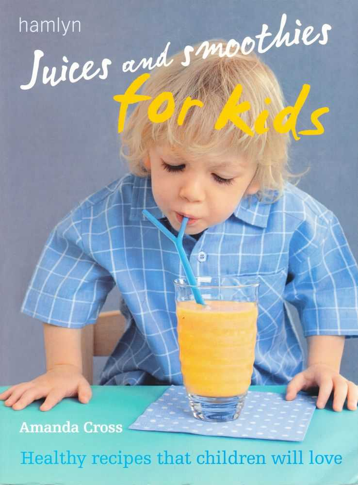 Image for Juices and Smoothies for Kids: Healthy recipes That Children Will Love