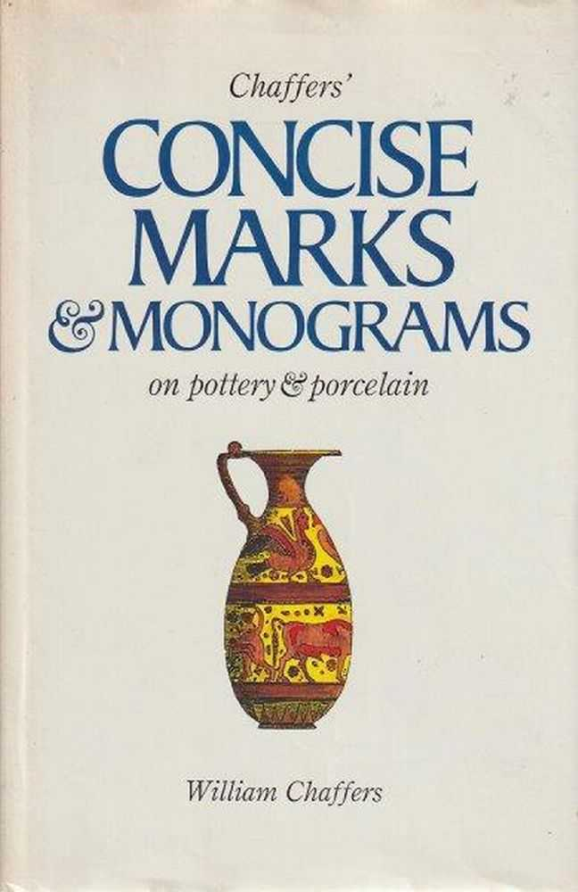Image for Chaffers' Concise Marks & Monograms On Pottery & Porcelain