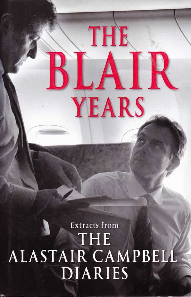 Image for The Blair Years: Extracts from the Alistair Campbell Diaries