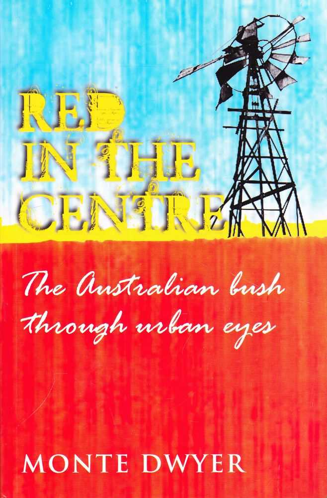 Image for Red in the Centre: The Australian Bush Through Urban Eyes