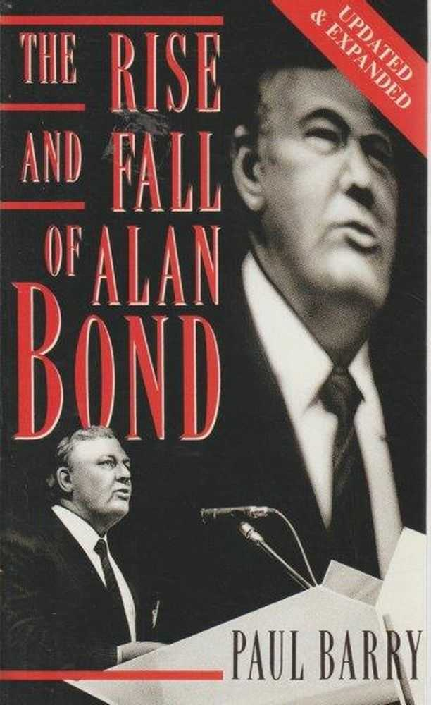 Image for The Rise And Fall Of Alan Bond - Revised & Expanded