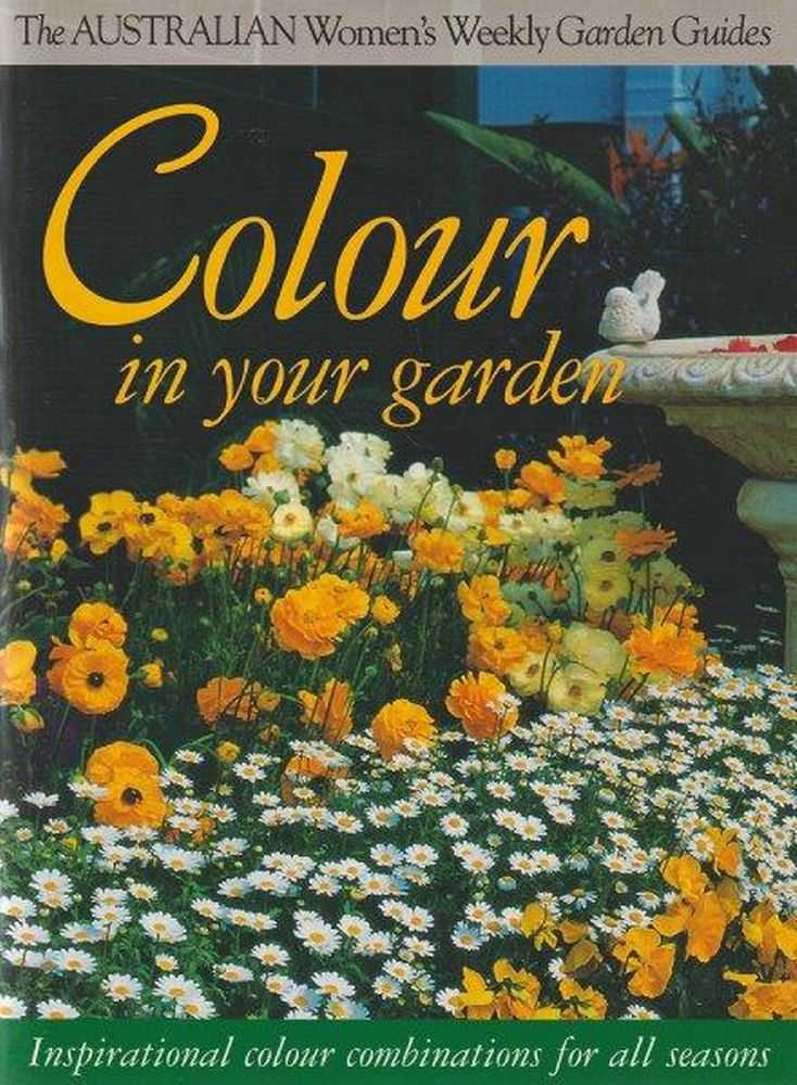 Image for The Australian Women's Weekly Garden Guides: Colour In Your Garden