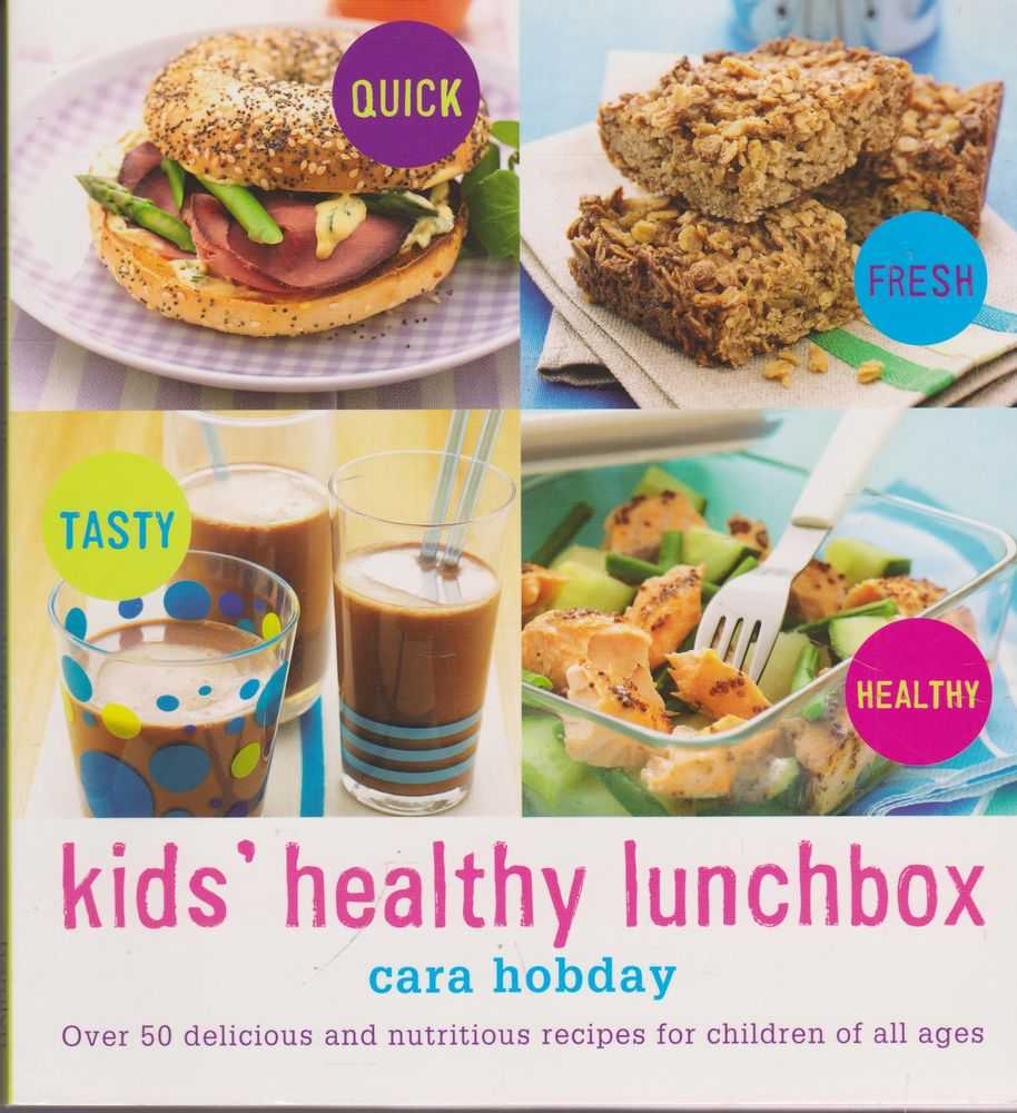 Image for Kids' Healthy Lunchbox: Over 50 Delicious and Nutritious recipes for Children of All Ages