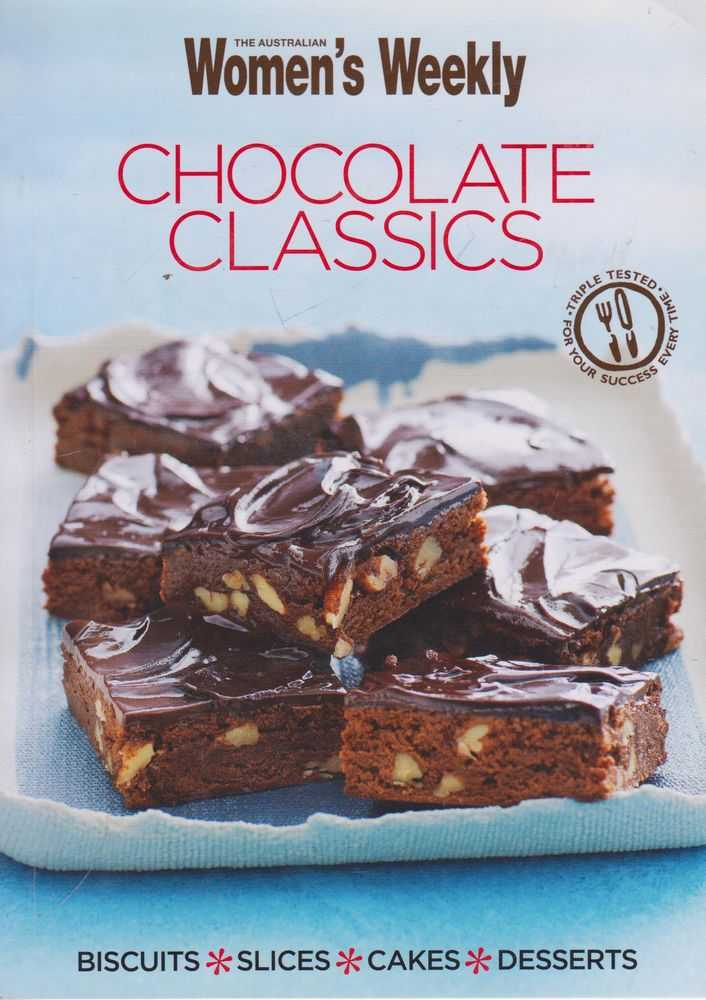 Image for Chocolate Classics: Biscuits, Slices, Cakes, Desserts