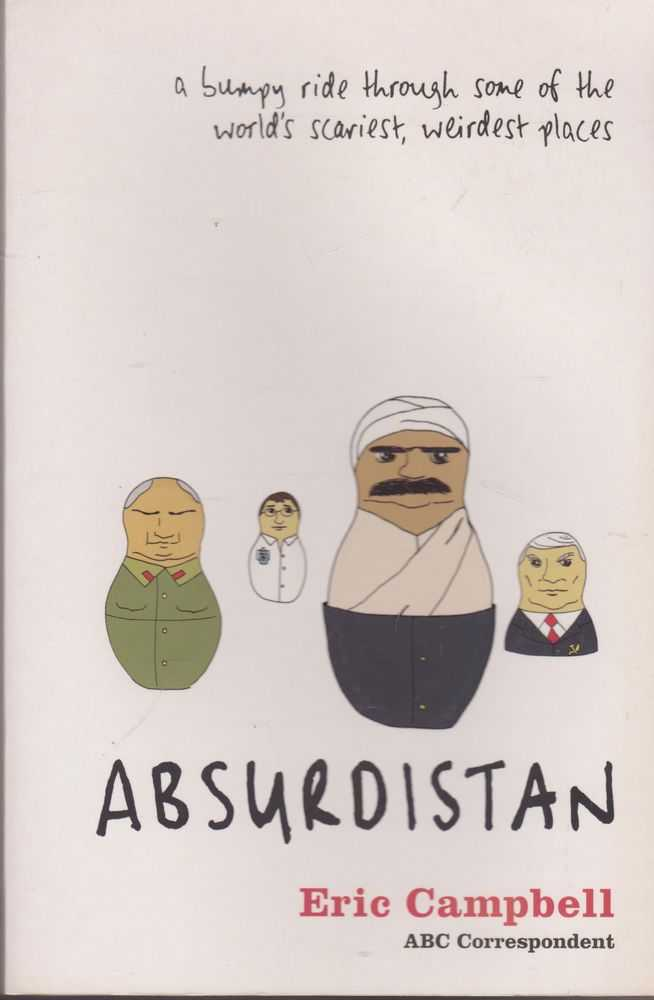 Image for Absurdistan: A Bumpy Ride Through Some of the World's Scariest, Weirdest Places