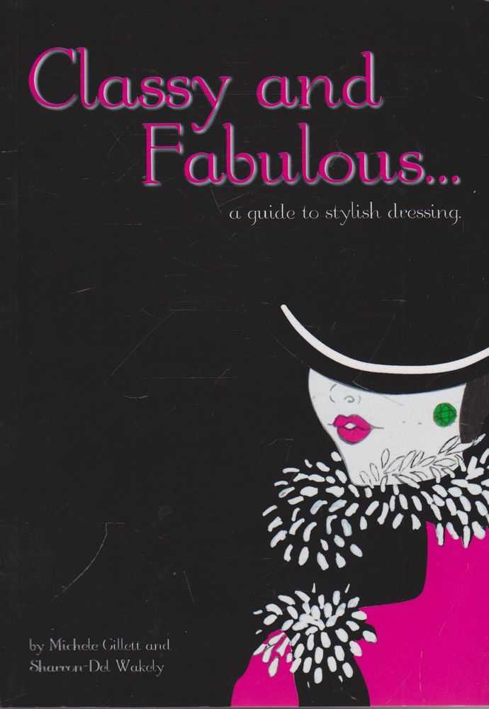 Image for Classy and Fabulous...A Guide to Stylish Dressing