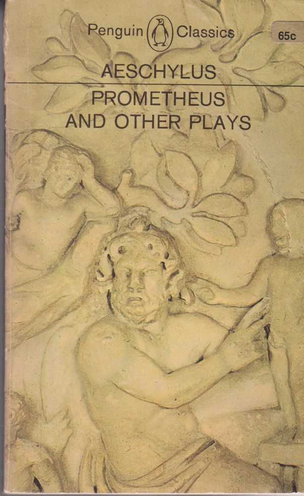 Image for Prometheus and Other Plays: Prometheus Bound; The Suppliants; Seven Against Thebes and The Persians