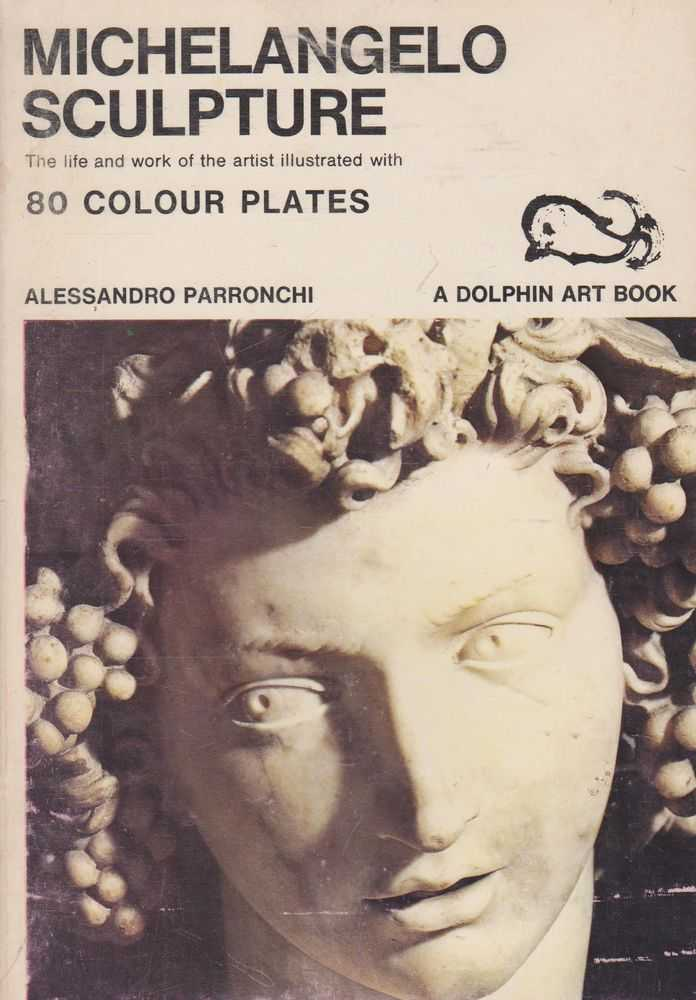Image for Michelangelo Sculpture: The Life an Work of the Artist illustrated with 80 Colour Plates [Dolphin Art Books]
