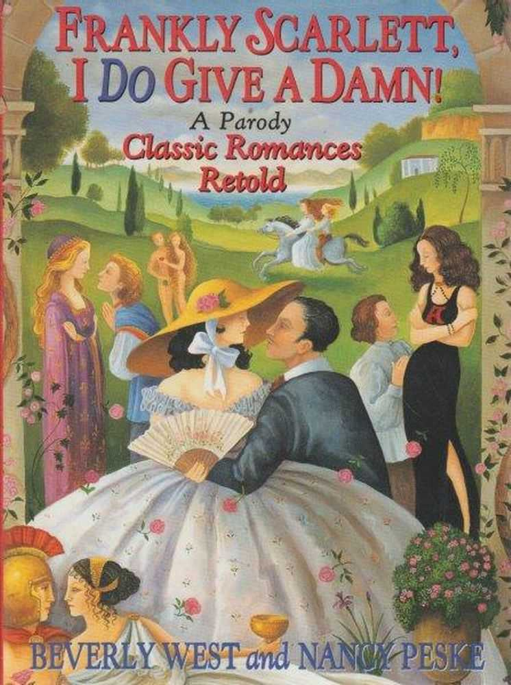 Image for Frankly Scarlett, I Do Give A Damn! - A Parody Classic Romances Retold