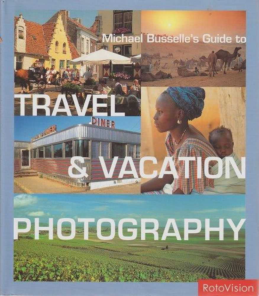 Image for Guide To Travel & Vacation Photography
