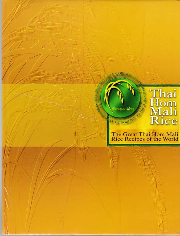 Image for Thai Hom Mali Rice: The Great Thai Hom Mali Rice Recipes of the World